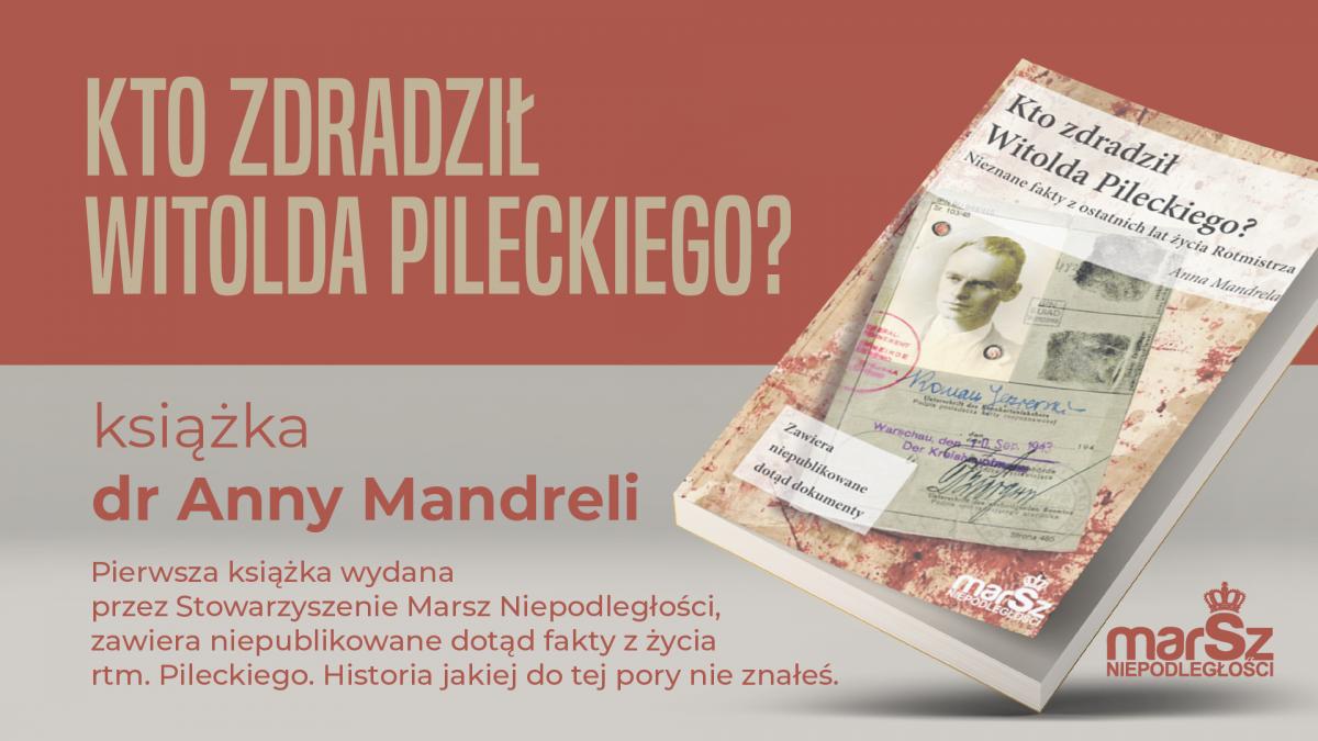 """[WYDARZENIE] dr Mandrela, Żebrowski, Michalkiewicz, Bąkiewicz. """"Kto zdradził Witolda Pileckiego?"""""""