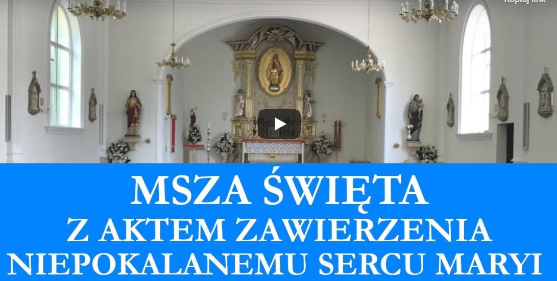 Msza Święta z aktem zawierzenia Niepokalanemu Sercu NMP [WIDEO]